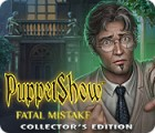 PuppetShow: Fatal Mistake Collector's Edition jeu
