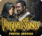 PuppetShow: Justice Poétique jeu