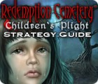 Redemption Cemetery: Children's Plight Strategy Guide jeu