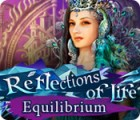 Reflections of Life: Equilibrium jeu