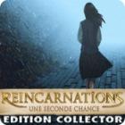 Reincarnations: Une Seconde Chance Edition Collector jeu