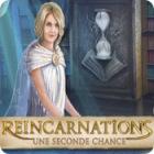 Reincarnations: Une Seconde Chance jeu