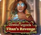 Revived Legends: La Vengeance des Titans jeu