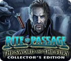 Rite of Passage: The Sword and the Fury Collector's Edition jeu