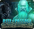 Rite of Passage: The Sword and the Fury jeu