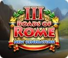 Roads of Rome: New Generation III jeu
