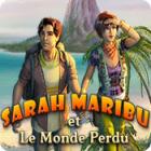 Sarah Maribu et Le Monde Perdu jeu