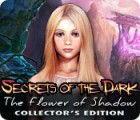 Secrets of the Dark: La Fleur des Ténèbres Edition Collector jeu