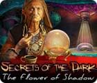 Secrets of the Dark: La Fleur des Ténèbres jeu