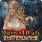 Shades of Death: Le Roi des Ombres jeu