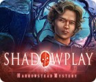 Shadowplay: Harrowstead Mystery jeu
