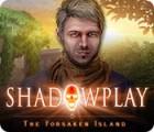 Shadowplay: L'Île Abandonnée jeu