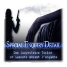 Special Enquiry Detail: Les inspecteurs Turino et Lamonte mènent l'enquête jeu