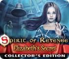 Spirit of Revenge: Elizabeth's Secret Collector's Edition jeu