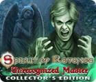 Spirit of Revenge: Unrecognized Master Collector's Edition jeu