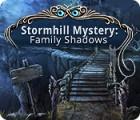 Stormhill Mystery: Family Shadows jeu