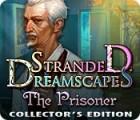 Stranded Dreamscapes: The Prisoner Collector's Edition jeu