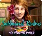 Subliminal Realms: Le Chef d'Œuvre jeu