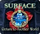 Surface: Retour dans l'Autre Monde jeu