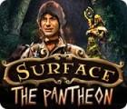 Surface: The Pantheon jeu