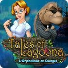 Tales of Lagoona: L'Orphelinat en Danger jeu