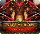 Tales of Rome: Grand Empire jeu