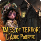 Tales of Terror: L'Aube Pourpre jeu