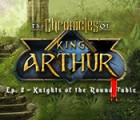The Chronicles of King Arthur: Episode 2 - Knights of the Round Table jeu