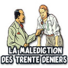 La Malediction Des Trente Deniers jeu