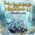 The Magician's Handbook II: BlackLore jeu