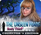 The Unseen Fears: Body Thief Collector's Edition jeu