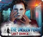 The Unseen Fears: Dernière Danse jeu