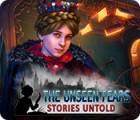 The Unseen Fears: Stories Untold jeu