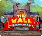 The Wall: Medieval Heroes jeu