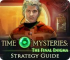 Time Mysteries: The Final Enigma Strategy Guide jeu