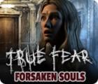 True Fear: Les Ames Abandonnées jeu