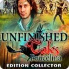 Unfinished Tales: Poucelina Edition Collector jeu
