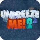 Unfreeze Me 2 jeu