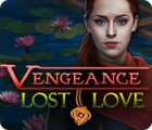Vengeance: Lost Love jeu