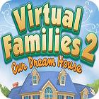 Virtual Families 2: Our Dream House jeu