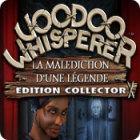Voodoo Whisperer: La Malédiction d'une Légende Edition Collector jeu