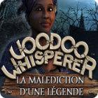 Voodoo Whisperer: Curse of a Legend jeu
