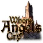 Where Angels Cry jeu