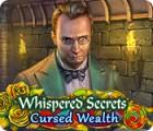Whispered Secrets: Richesse Maudite jeu